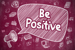 Be Positive - Doodle Illustration on Red Chalkboard. Royalty Free Stock Photo