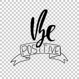Be positive. Hand drawn dry brush lettering. Ink illustration. Modern calligraphy phrase. Vector illustration. Royalty Free Stock Photo