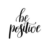 Be positive handwritten positive inspirational quote Royalty Free Stock Photography