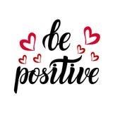 Be positive - t-shirt design. Handdrawn lettering. Vector. Stock Images