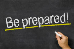 Be prepared. Blackboard with the text Be prepared