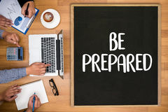 BE PREPARED concept , PREPARATION IS THE KEY plan, prepare, per royalty free stock photo