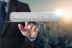 BE PREPARED and PREPARATION IS THE KEY  plan, prepare, perform Stock Images