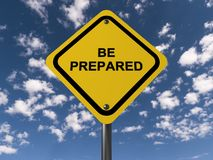 "Be prepared. Text ""be prepared"" in black uppercase letters on a yellow diamond shaped sign board, background of blue sky and cloud Stock Photo"