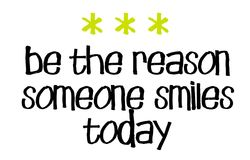 Be The Reason Someone Smiles Today. Creative typographic motivational poster Stock Image