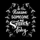 Be the reason someone smiles today. Motivational quote Royalty Free Stock Photo