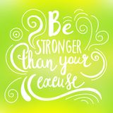 Be stronger then your excuse calligraphy. Vector lettering motivational poster or card design. Hand drawn quote. vector. Be the reason someone smiles today Stock Photography