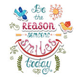 Be the reason someone smiles today. Inspirational quote about ha Stock Photography