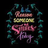 Be the reason someone smiles today. Motivational quote Royalty Free Stock Photography