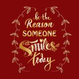 Be the reason someone smiles today. Motivational quote Royalty Free Stock Image
