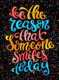 Be the reason that someone smiles today Royalty Free Stock Image