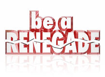 Be a Renegade Red 3d Words Rebel Spirit Entrepreneur Royalty Free Stock Photos
