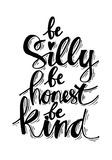 Be silly be honest be kind. Inspirational Quotes stock illustration