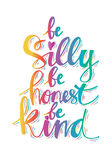Be silly be honest be kind. Stock Photos
