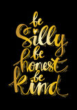 Be silly be honets be kind. Royalty Free Stock Photography