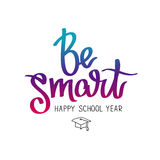 Be smart. Happy school year Stock Images