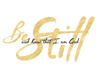 Be Still and Know. Bible Scripture Typography Design Stock Photo