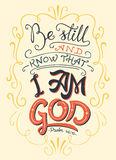 Be still and know that I am God bible quote. Be still and know that I am God, Psalm 46:10. Hand-lettering. Typography design bible quote Royalty Free Stock Photo