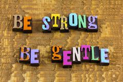 Free Be Strong Gentle Kind Nice Show Gratitude Kindness Patience Stock Photos - 160037803