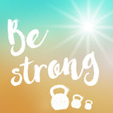 Be strong motivational poster template Stock Photos