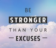 Be stronger quote poster. Be stronger than yours excuses, motivational quote in clouds background Stock Image
