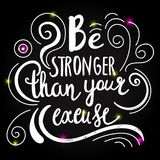 Be stronger then your excuse calligraphy. lettering motivational poster or card design. Hand drawn quote. illustration. Be the reason someone smiles today Royalty Free Stock Image