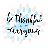 Be thankful everyday.Cute thank you motivational card. royalty free illustration