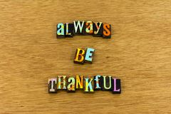 Always be thankful grateful kindness typography stock images