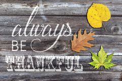 Always be thankful on old wooden background