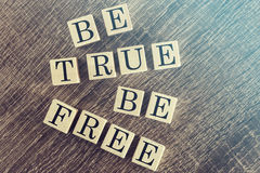 Be True Be Free message Royalty Free Stock Photography