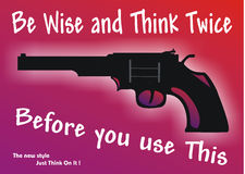 Be wise. Poster to warning people the danger of using guns, created in Coreldraw10 Stock Images