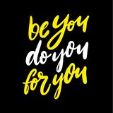 Be you Do you For you Quote vector lettering. Hand drawn illustration. Isolated on black background royalty free illustration