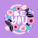 Be you - handdrawn illustration. Feminism quote made in . Woman motivational slogan. Inscription for t shirts, posters, card vector illustration