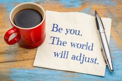 Be you. The world will adjust. Royalty Free Stock Photos