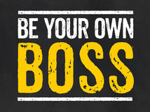 Be your own boss. Blackboard with the text Be your own boss Royalty Free Stock Image