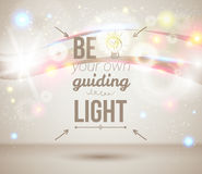 Be your own guiding light. Motivating light poster Royalty Free Stock Image