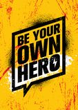 Be Your Own Hero. Inspiring Workout and Fitness Gym Motivation Quote Illustration Sign. Creative Strong Sport Vector stock illustration