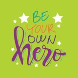 Be your own hero. Motivational quote. Green background stock illustration