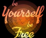 Be yourself be free stock photography