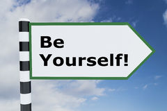 Be Yourself! concept. 3D illustration of `Be Yourself!` script on road sign Royalty Free Stock Image