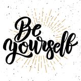 Be yourself. Hand drawn motivation lettering quote. Design element for poster, banner, greeting card. Vector illustration Stock Photo