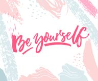 Be yourself. Inspirational quote print with pink and blue pastel brush strokes. Be yourself. Inspirational quote print with pink and blue pastel brush strokes Stock Image