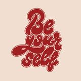 Be yourself. Vector handwritten lettering isolated made in 90`s style. Template for card, poster, banner, print for t-shirt, pin and badge Stock Photo
