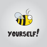 Be Yourself!. Vector Illustration Of A Bee vector illustration
