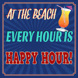 At the beach every hour is happy hour retro poster Royalty Free Stock Photography