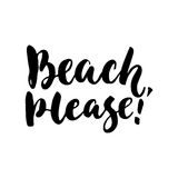 Beach, please - hand drawn lettering quote  on the white background. Fun brush ink inscription for photo Stock Photo