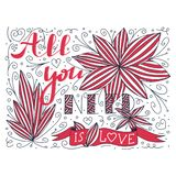 Beautiful abstract doodle with all you need is love quote and flower. Valentine Fashion spring nature lettering.  royalty free illustration