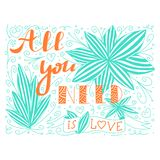 Beautiful abstract doodle with all you need is love quote and flower. Valentine Fashion spring nature lettering.  vector illustration
