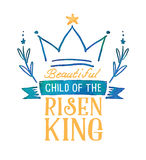 Beautiful Child of the Risen King Watercolor Emblem. Beautiful Child of the Risen King Colorful watercolor Christian Emblem Printable with banners, laurels and Royalty Free Stock Images