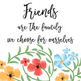 Beautiful friendship quote with floral watercolor background Royalty Free Stock Images